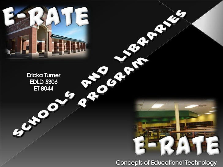 What is E-Rate?Are We Eligible?District Technology Integration What services are funded.Key area componentsPurpose o...