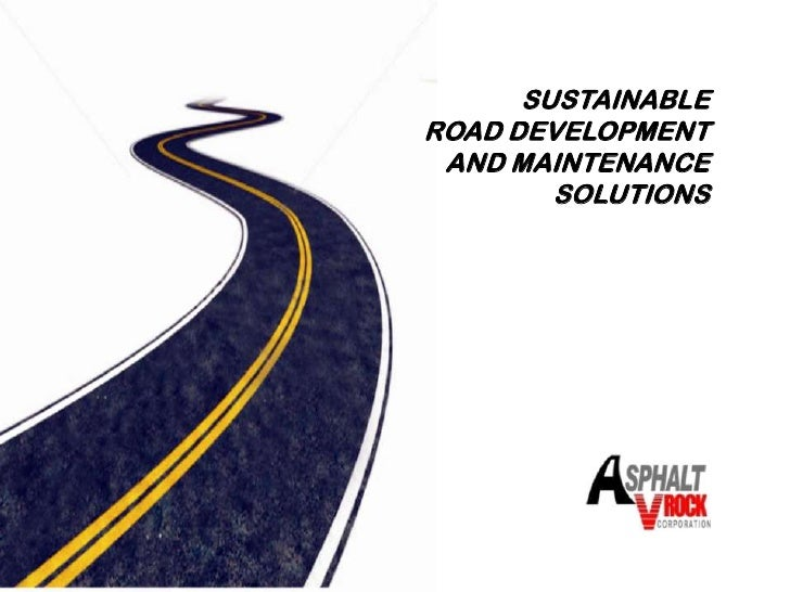 SUSTAINABLEROAD DEVELOPMENT AND MAINTENANCE        SOLUTIONS