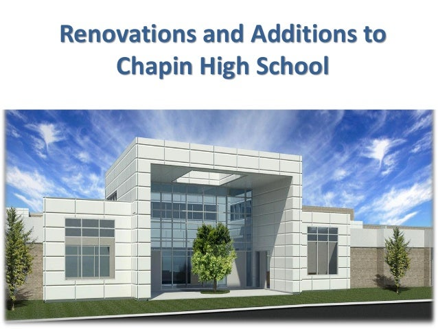 Renovations and Additions to    Chapin High School