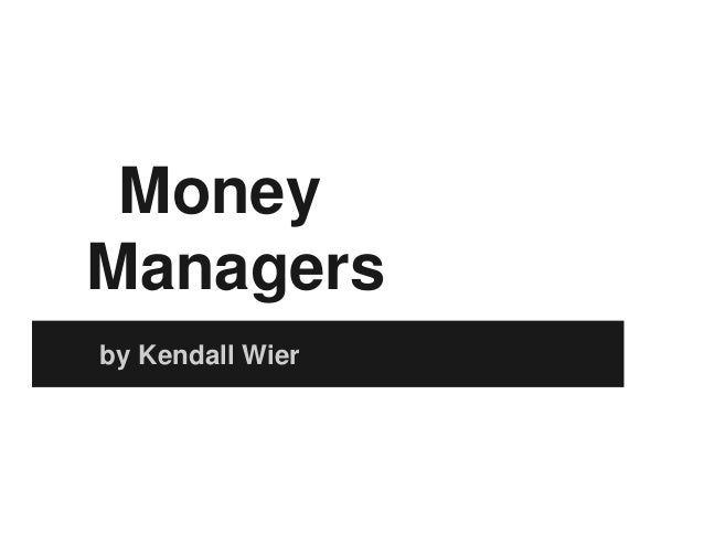 MoneyManagersby Kendall Wier