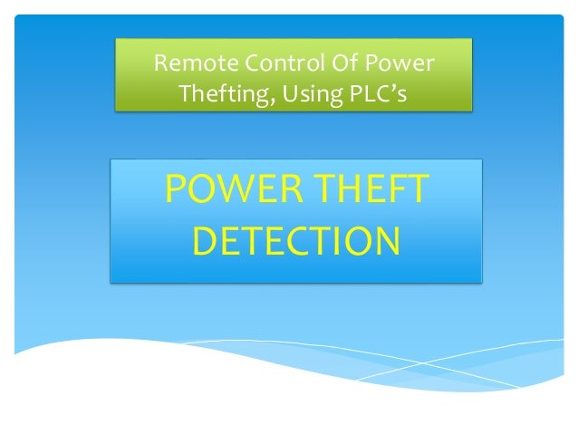 Remote Control Of Power  Thefting, Using PLC's  POWER THEFT  DETECTION