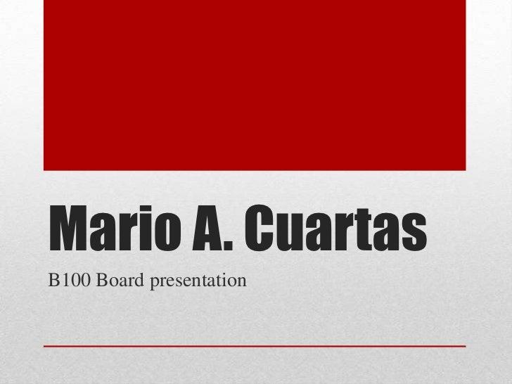 Mario A. CuartasB100 Board presentation