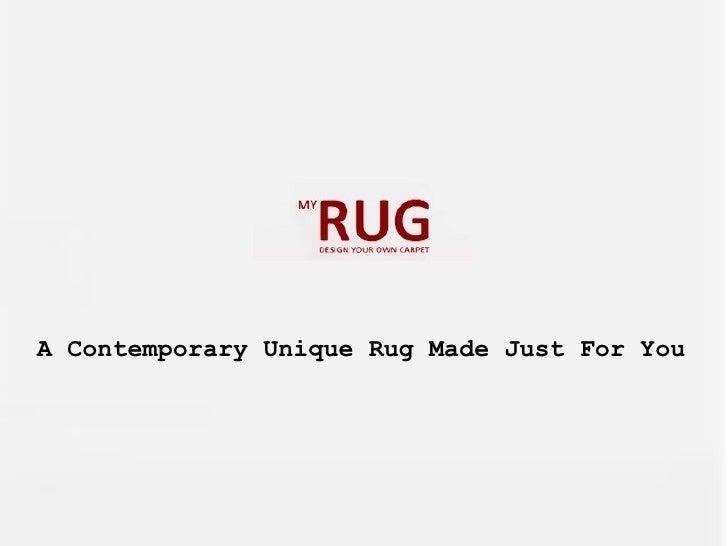 A Contemporary Unique Rug Made Just For You