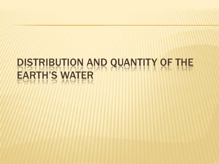 Distribution and Quantity of the Earth's Water<br />