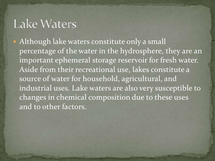 Although lake waters constitute only a small percentage of the water in the hydrosphere, they are an important ephemeral s...