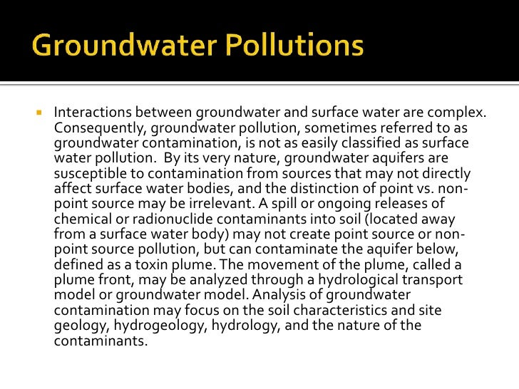 Groundwater Pollutions<br />Interactions between groundwater and surface water are complex. Consequently, groundwater poll...