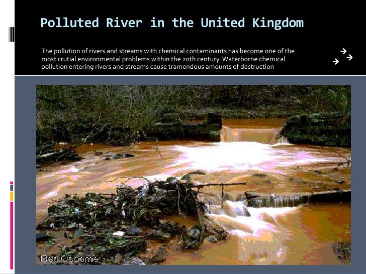 Polluted River in the United Kingdom<br />The pollution of rivers and streams with chemical contaminants has become one of...