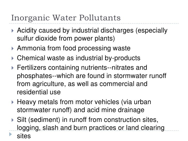 Inorganic Water Pollutants<br />Acidity caused by industrial discharges (especially sulfur dioxide from power plants)<br /...