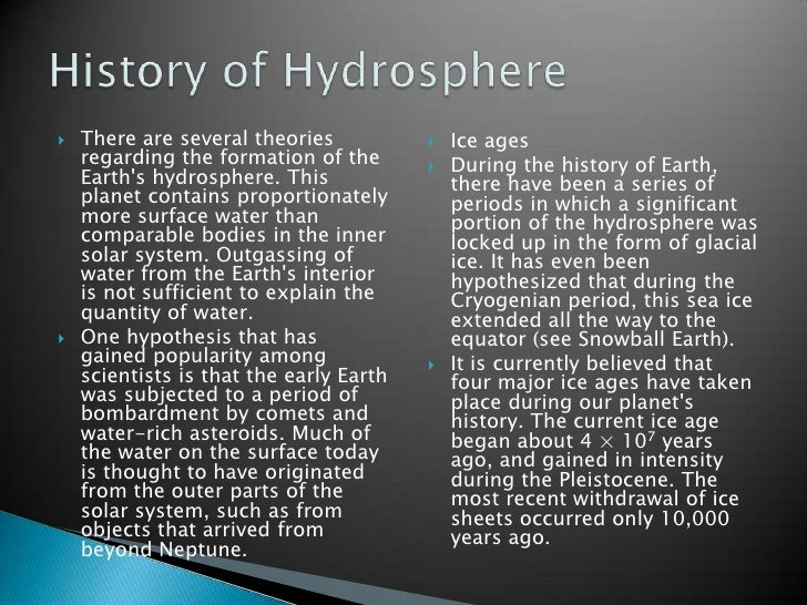 There are several theories regarding the formation of the Earth's hydrosphere. This planet contains proportionately more s...