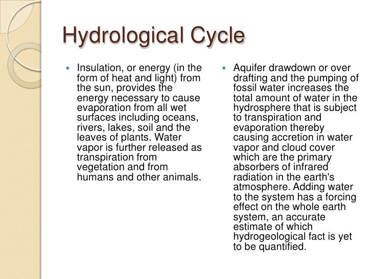 Hydrological Cycle<br />Insulation, or energy (in the form of heat and light) from the sun, provides the energy necessary ...