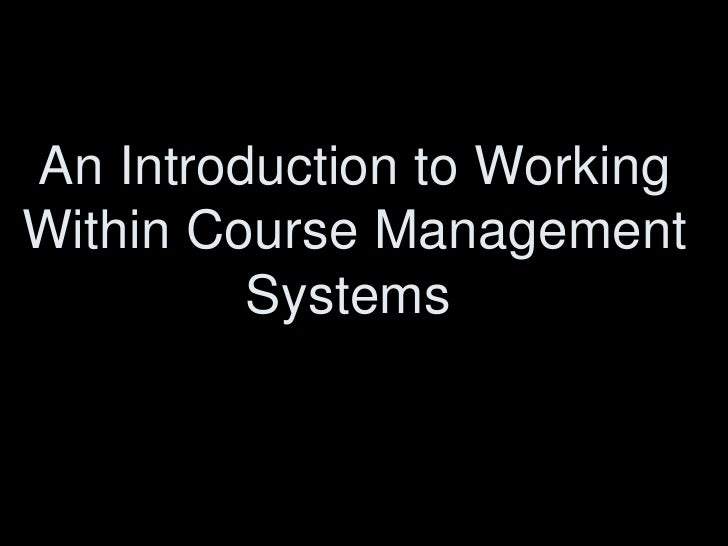 An Introduction to Working Within Course Management Systems