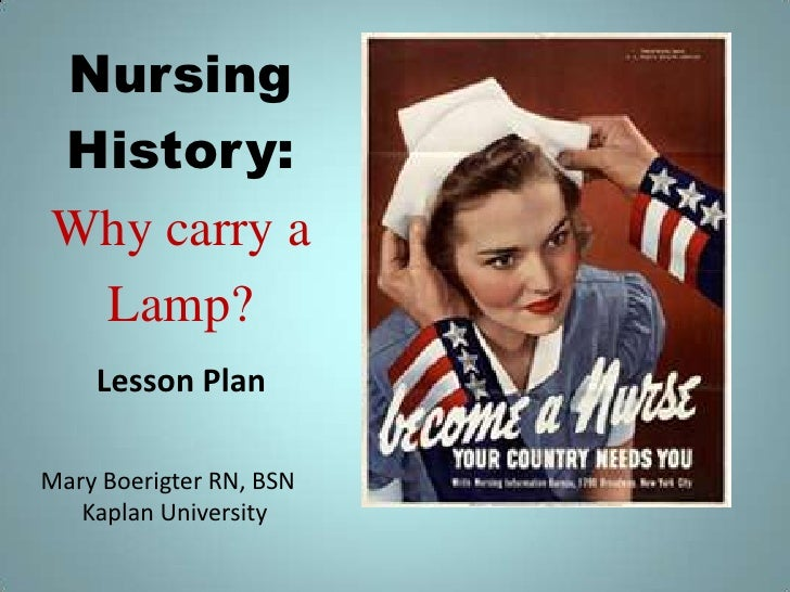 NursingHistory:Why carry a Lamp?    Lesson PlanMary Boerigter RN, BSN   Kaplan University