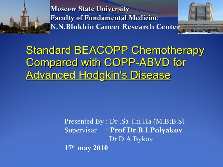 Standard BEACOPP Chemotherapy Compared with COPP-ABVD for  Advanced Hodgkin's Disease Moscow State University Faculty of F...