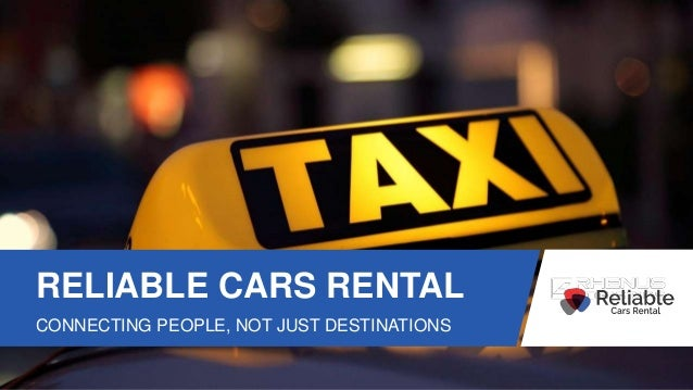 RELIABLE CARS RENTAL CONNECTING PEOPLE, NOT JUST DESTINATIONS