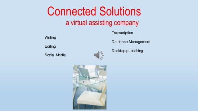 Connected Solutions a virtual assisting company Writing Editing Social Media Transcription Database Management Desktop pub...