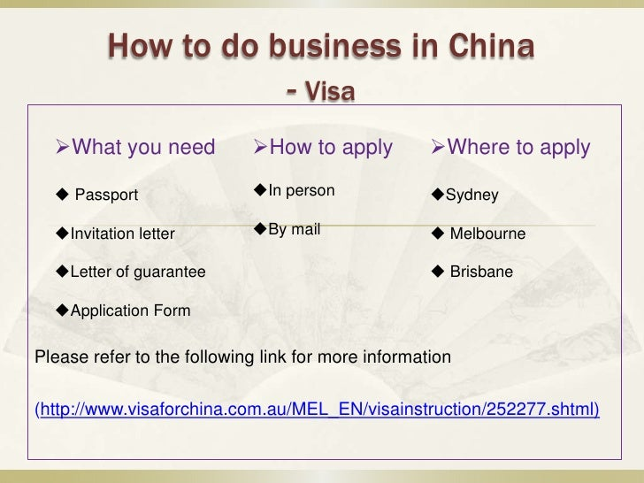 How to do business in China                    - Visa  What you need            How to apply           Where to apply  ...
