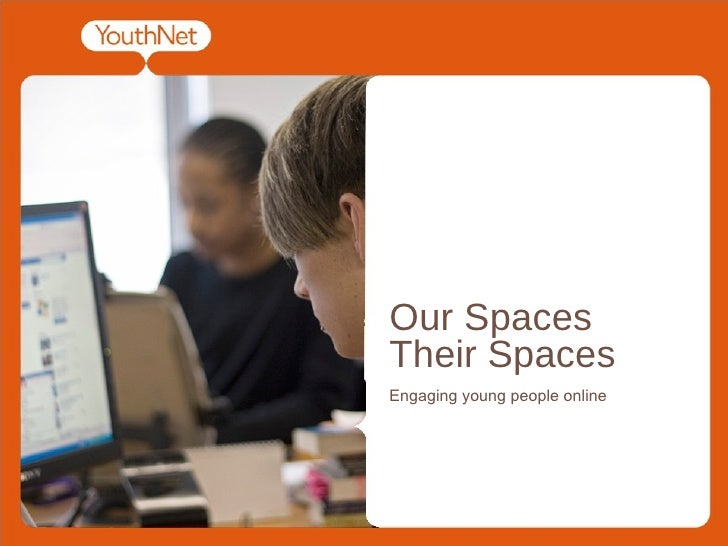 Our Spaces Their Spaces Engaging young people online