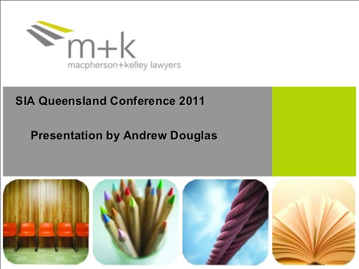 SIA Queensland Conference 2011 Presentation by Andrew Douglas