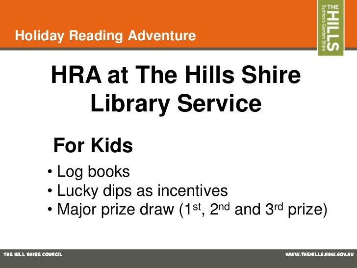 Holiday Reading Adventure                 HRA at The Hills Shire                   Library Service                  For Ki...