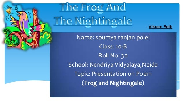 - Vikram Seth   Name: soumya ranjan polei            Class: 10-B           Roll No: 30School: Kendriya Vidyalaya,Noida  To...