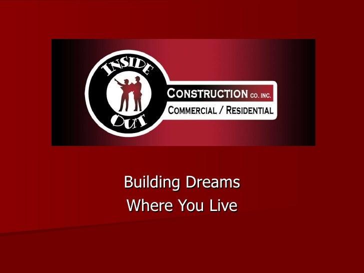 Building Dreams Where You Live