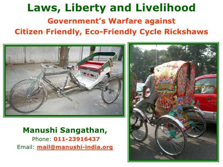 1<br />Laws, Liberty and Livelihood<br />Government's Warfare against<br />Citizen Friendly, Eco-Friendly Cycle Rickshaws<...