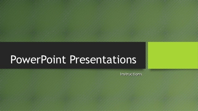 PowerPoint Presentations InstructionsInstructions