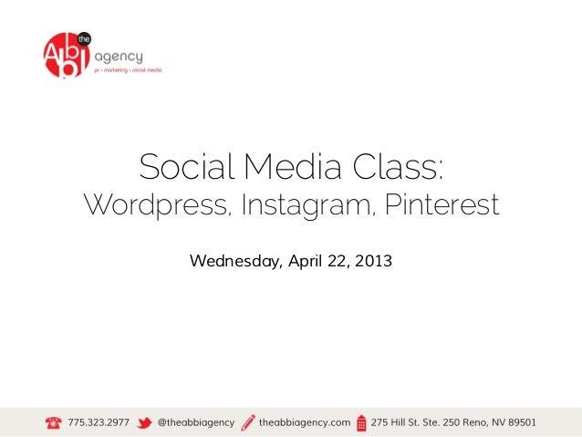 Social Media Class:Wordpress, Instagram, PinterestWednesday, April 22, 2013
