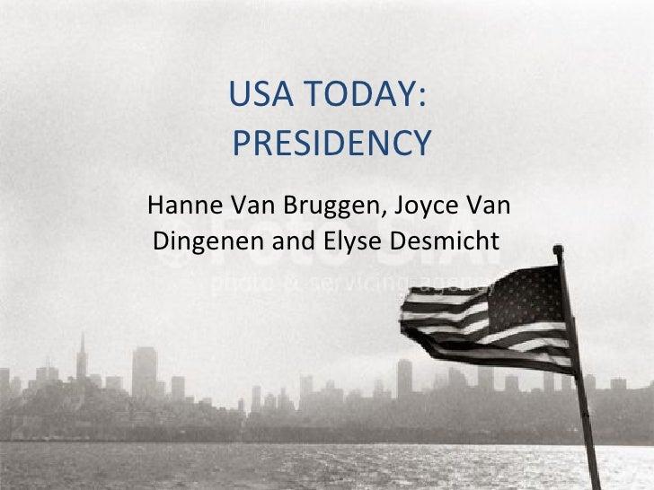 USA TODAY:  PRESIDENCY Hanne Van Bruggen, Joyce Van Dingenen and Elyse Desmicht