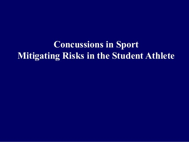Concussions in Sport Mitigating Risks in the Student Athlete