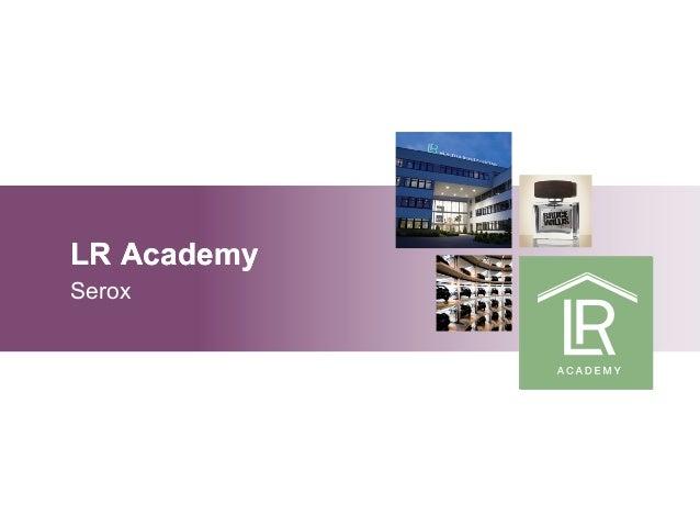 LR Academy  Serox