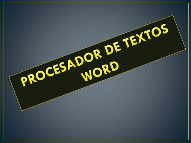¿Que es un procesador de textos? Es una aplicación informática destinada a la creación o modificación de documentos escrit...