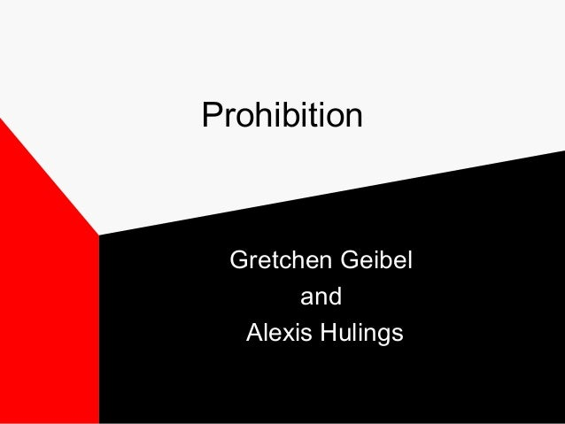 Prohibition Gretchen Geibel and Alexis Hulings