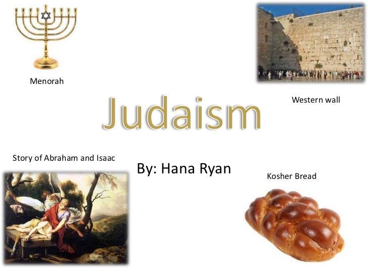 By: Hana Ryan<br />        Menorah<br />Judaism<br />          Western wall<br />Story of Abraham and Isaac<br />       Ko...