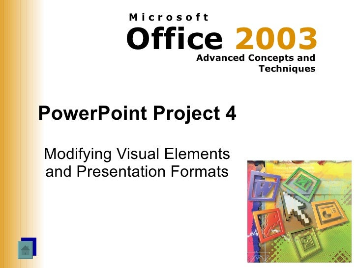 PowerPoint Project 4 Modifying Visual Elements and Presentation Formats