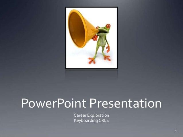 PowerPoint Presentation Career Exploration Keyboarding CRLE 1