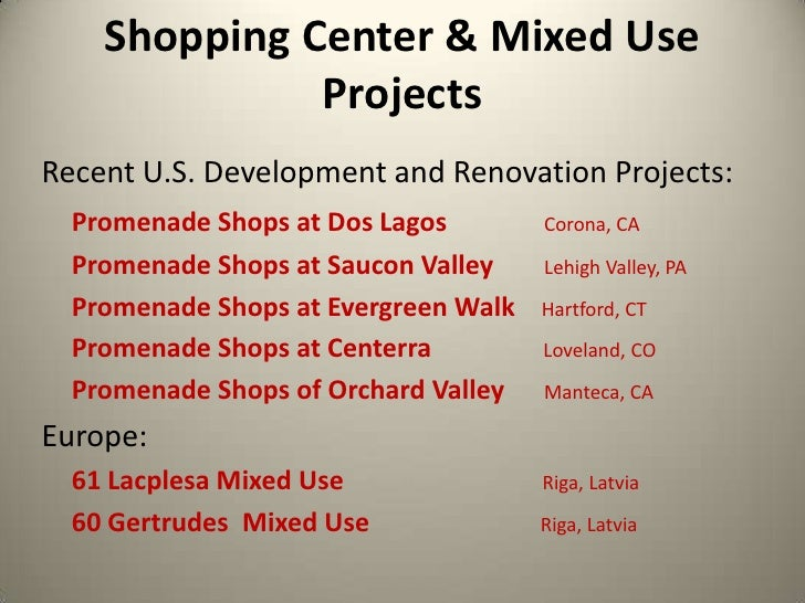 Shopping Center & Mixed Use Projects<br />Recent U.S. Development and Renovation Projects:<br />Promenade Shops at Dos Lag...