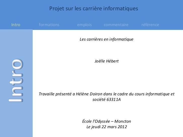 Projet sur les carrière informatiquesIntro   formations          emplois       commentaire          référence             ...