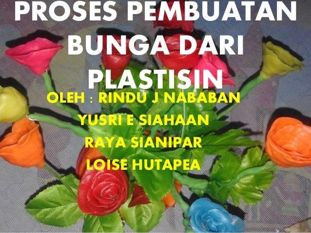 Power Point Proses Pembuatan Bunga Dari Plastisin