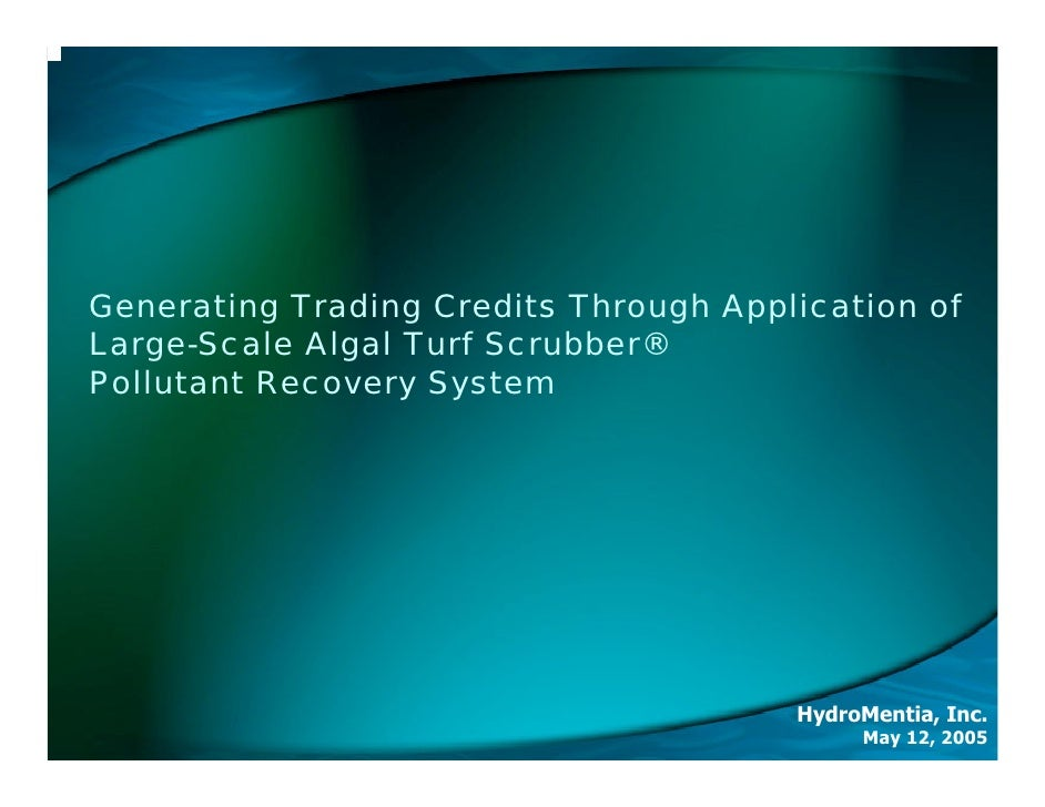 Generating Trading Credits Through Application of Large-Scale Algal Turf Scrubber® Pollutant Recovery System              ...