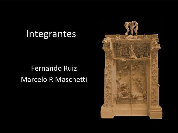 Integrantes  Fernando RuizMarcelo R Maschetti