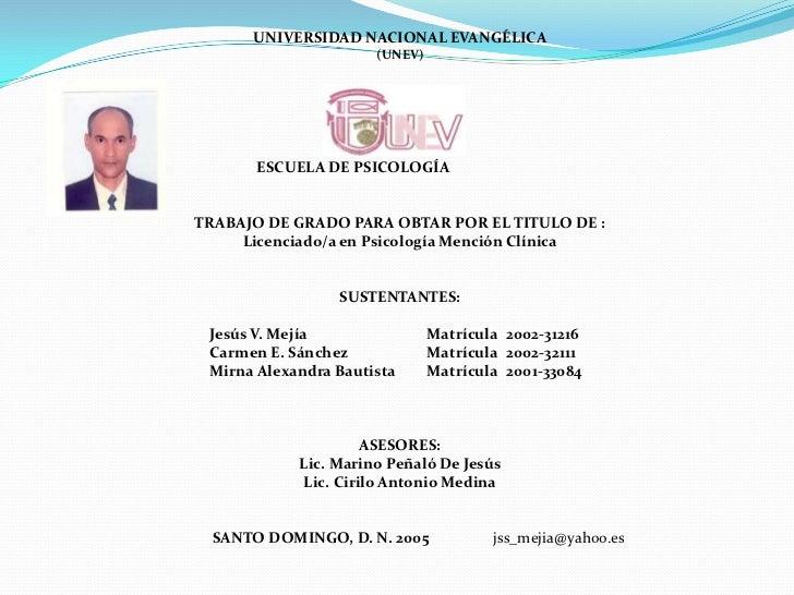 UNIVERSIDAD NACIONAL EVANGÉLICA<br />(UNEV)<br />                                                             ESCUELA DE P...