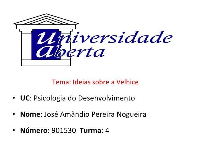 <ul><li>UC : Psicologia do Desenvolvimento </li></ul><ul><li>Nome : José Amândio Pereira Nogueira </li></ul><ul><li>Número...
