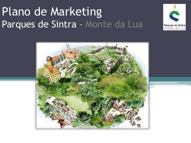Plano de MarketingParques de Sintra – Monte da Lua