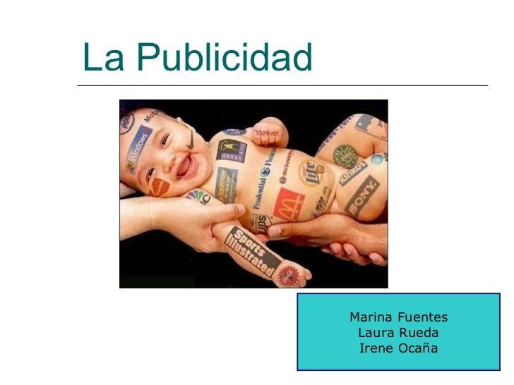 La Publicidad Marina Fuentes Laura Rueda Irene Ocaña