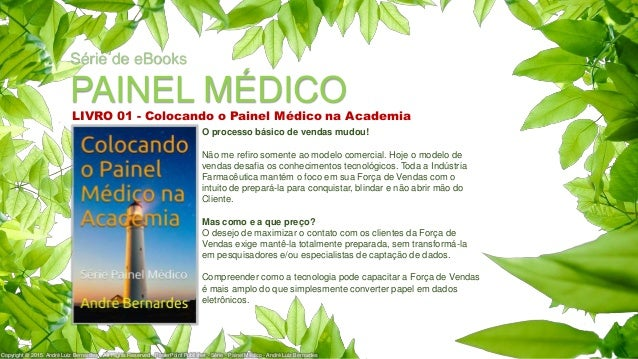 Série de eBooks PAINEL MÉDICO Copyright © 2015. André Luiz Bernardes . All Rights Reserved - PowerPoint Publisher - Série ...