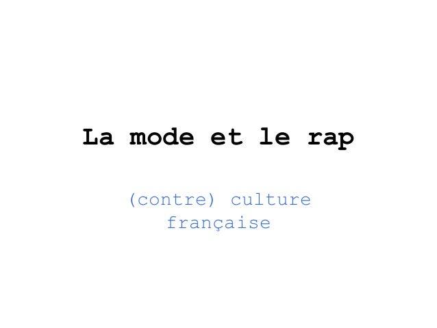 La mode et le rap (contre) culture française