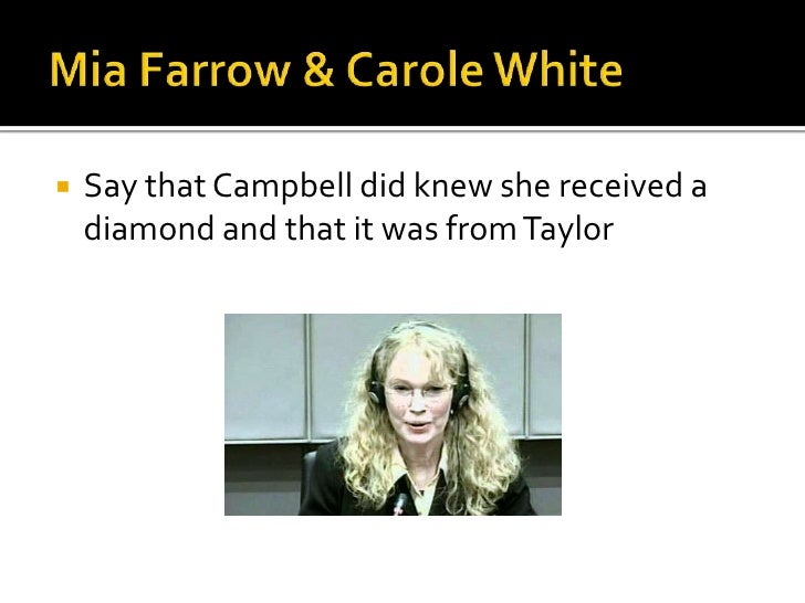 Mia Farrow & Carole White<br />Saythat Campbell didknewshereceived a diamond and thatit was from Taylor<br />