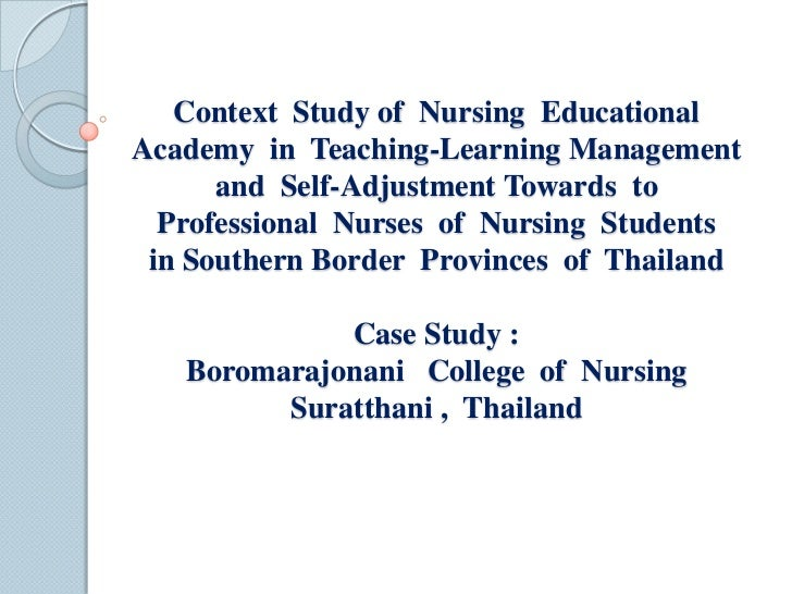 Context  Study of  Nursing  Educational   Academy  in  Teaching-Learning Management and  Self-Adjustment Towards  to  Prof...