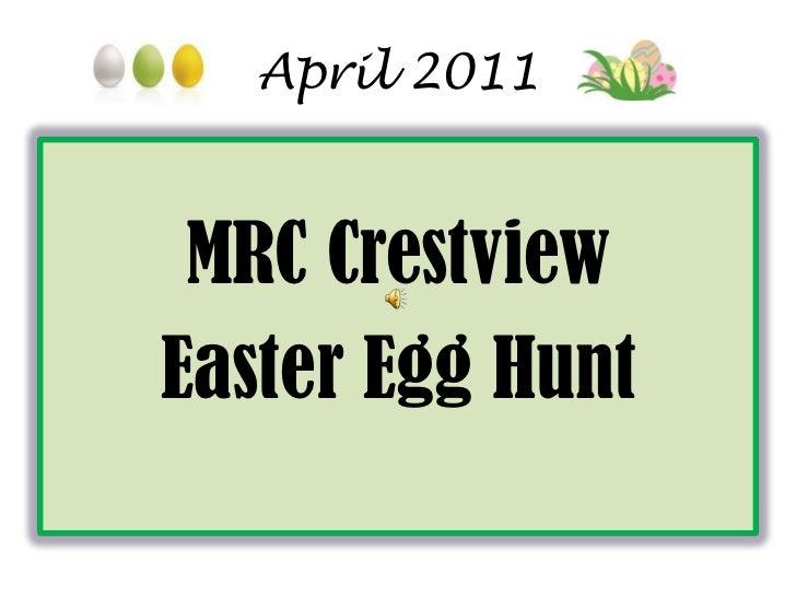 April 2011<br />MRC Crestview<br />Easter Egg Hunt<br />